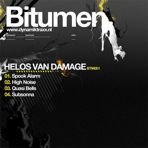 Helos Van Damage - High Noise - Bitumen - 06:18 - 08.03.2010